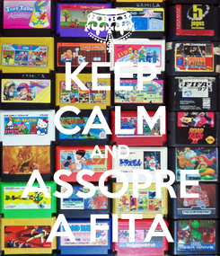 Poster: KEEP CALM AND ASSOPRE A FITA