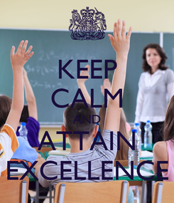 Poster: KEEP CALM AND ATTAIN EXCELLENCE