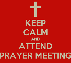Poster: KEEP CALM AND ATTEND PRAYER MEETING