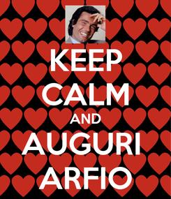 Poster: KEEP CALM AND AUGURI  ARFIO