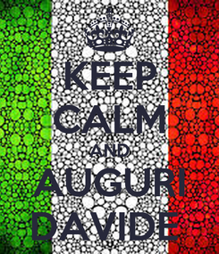 Poster: KEEP CALM AND AUGURI DAVIDE