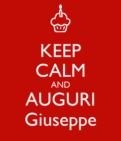 Poster: KEEP CALM AND AUGURI Giuseppe