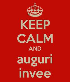Poster: KEEP CALM AND auguri invee