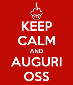 Poster: KEEP CALM AND AUGURI OSS
