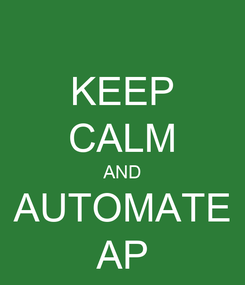 Poster: KEEP CALM AND AUTOMATE AP