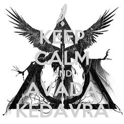 Poster: KEEP CALM AND AVADA KEDAVRA