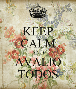 Poster: KEEP CALM AND AVALIO TODOS