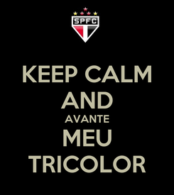 Poster: KEEP CALM AND AVANTE MEU TRICOLOR