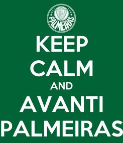 Poster: KEEP CALM AND AVANTI PALMEIRAS