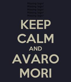 Poster: KEEP CALM AND AVARO MORI