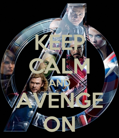 Poster: KEEP CALM AND AVENGE ON