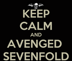 Poster: KEEP CALM AND AVENGED  SEVENFOLD