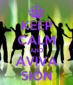 Poster: KEEP CALM AND AVIVA SION
