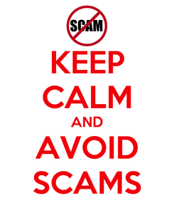 Poster: KEEP CALM AND AVOID SCAMS