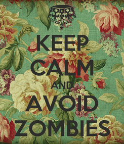 Poster: KEEP CALM AND AVOID ZOMBIES