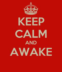Poster: KEEP CALM AND AWAKE