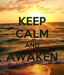 Poster: KEEP CALM AND AWAKEN