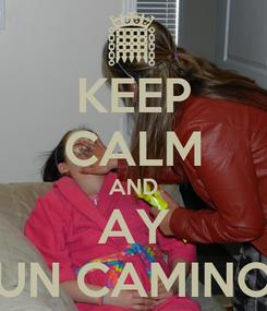 Poster: KEEP CALM AND AY UN CAMINO