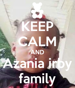 Poster: KEEP CALM AND Azania irby family
