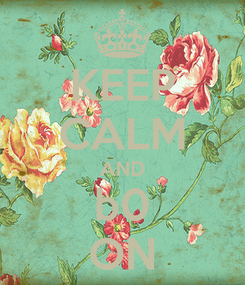 Poster: KEEP CALM AND b0 ON