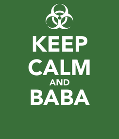 Poster: KEEP CALM AND BABA