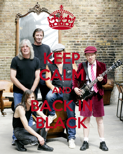 Poster: KEEP CALM AND BACK IN BLACK