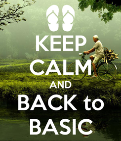 Poster: KEEP CALM AND BACK to BASIC