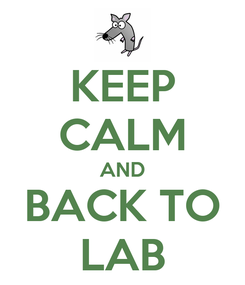 Poster: KEEP CALM AND BACK TO LAB