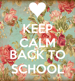 Poster: KEEP CALM AND BACK TO SCHOOL