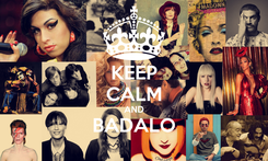 Poster: KEEP CALM AND BADALO