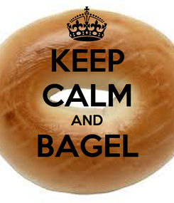 Poster: KEEP CALM AND BAGEL