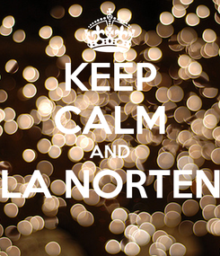 Poster: KEEP CALM AND BAILA NORTENAS