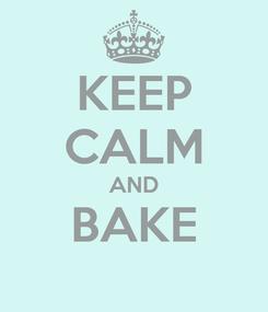 Poster: KEEP CALM AND BAKE