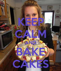 Poster: KEEP CALM AND BAKE CAKES