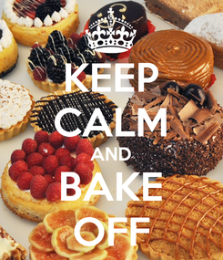 Poster: KEEP CALM AND BAKE OFF