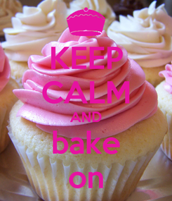 Poster: KEEP CALM AND bake on
