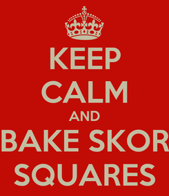 Poster: KEEP CALM AND BAKE SKOR SQUARES