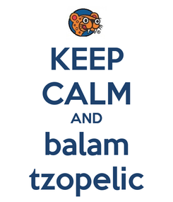 Poster: KEEP CALM AND balam tzopelic