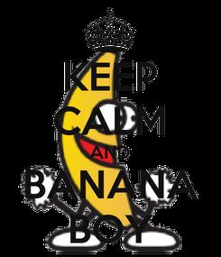 Poster: KEEP CALM AND BANANA BOY
