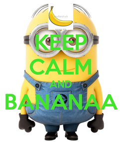 Poster: KEEP CALM AND BANANAA