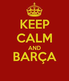Poster: KEEP CALM AND BARÇA