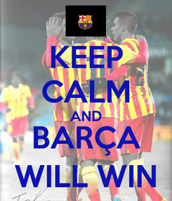 Poster: KEEP CALM AND BARÇA WILL WIN