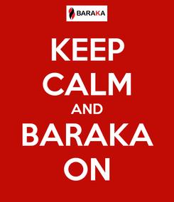 Poster: KEEP CALM AND BARAKA ON