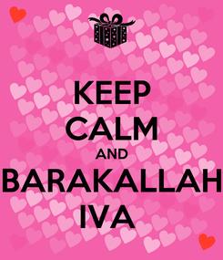 Poster: KEEP CALM AND BARAKALLAH IVA