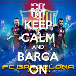 Poster: KEEP CALM AND BARCA ON