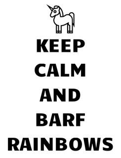 Poster: KEEP CALM AND BARF RAINBOWS