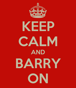 Poster: KEEP CALM AND BARRY ON