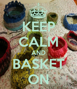 Poster: KEEP CALM AND BASKET ON