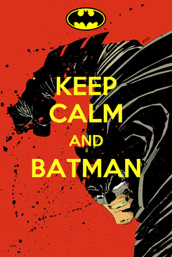 Poster: KEEP CALM AND BATMAN
