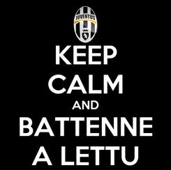 Poster: KEEP CALM AND BATTENNE A LETTU
